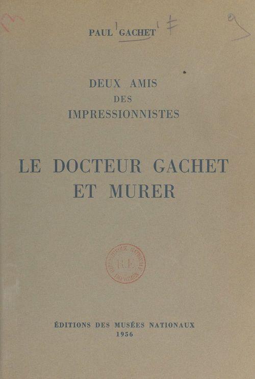 Deux amis des impressionnistes  - Paul Gachet