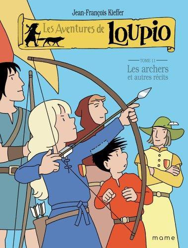 Les aventures de Loupio T.11 ; les archers et autres récits