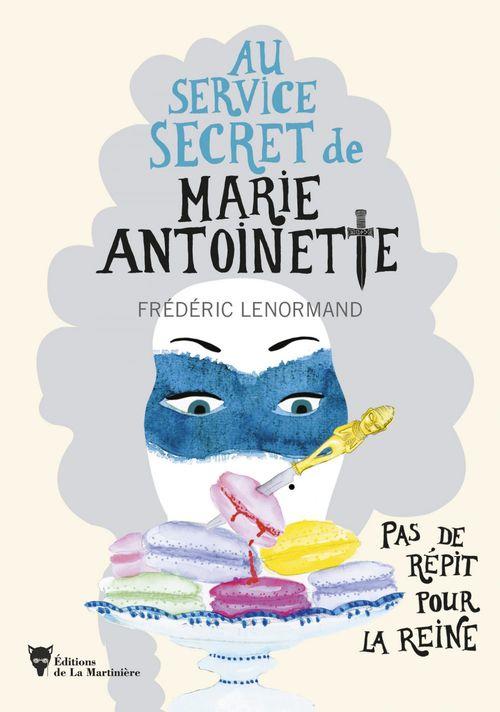 Pas de répit pour la reine ; au service secret de Marie-Antoinette