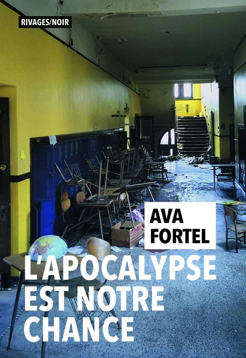 L'Apocalypse est notre chance  - Ava Fortel