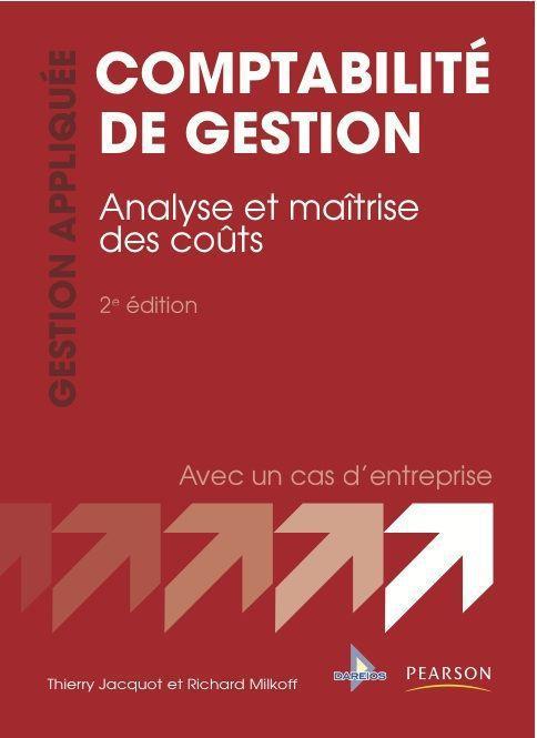 Comptabilite De Gestion ; Analyse Et Maitrise Des Couts (3e Edition)