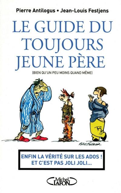 Le Guide Du Toujours Jeune Pere (Bien Qu'Un Peu Moins Quand Meme)