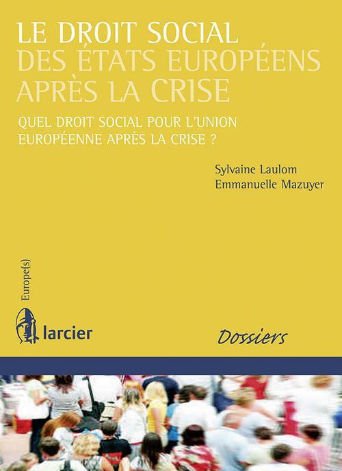 Le droit social des états européens après la crise ; quel droit social pour l'Union européenne après la crise ?