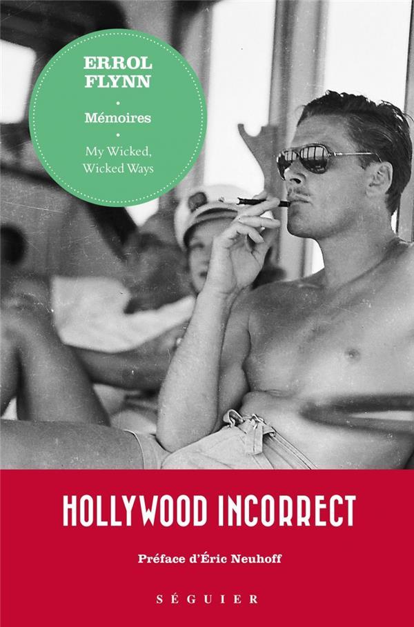 Errol Flynn, memoires ; my wicked, wicked ways