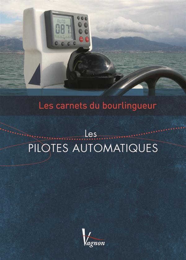 Les carnets du bourlingueur ; les pilotes automatiques