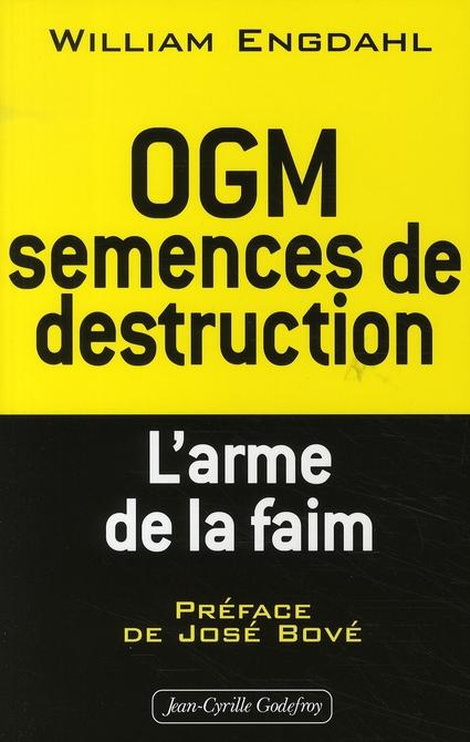 OGM, semences de destruction ; l'arme de la faim