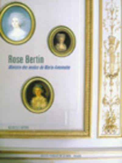 Rose Bertin ; ministre des modes de Marie-Antoinette