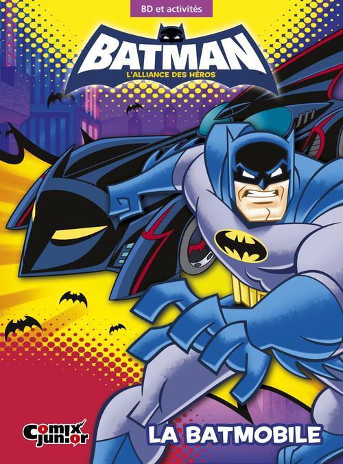 Batman - l'alliance des héros ; la Batmobile