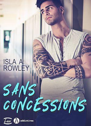 Sans concessions  - Isla A. Rowley