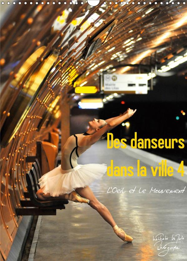 Des danseurs dans la ville 4 l'oeil et le mouvement (calendrier mural 2021 din a3 vertical) - la gra