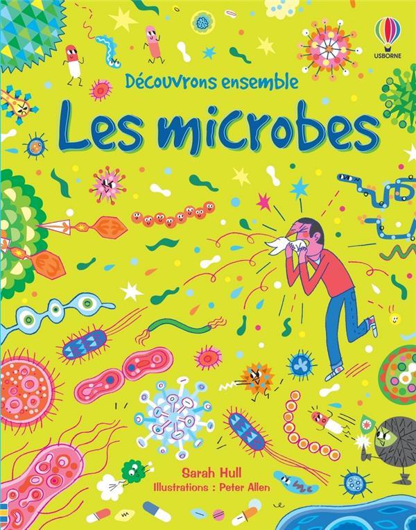 Les microbes ; découvrons ensemble
