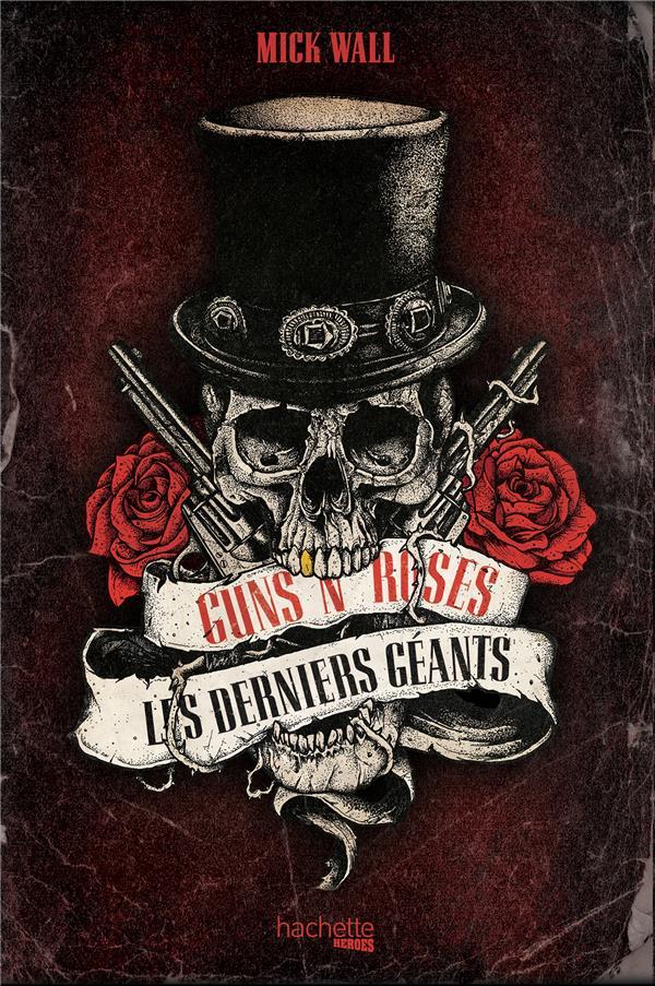 GUNS N- ROSES, LES DERNIERS DE