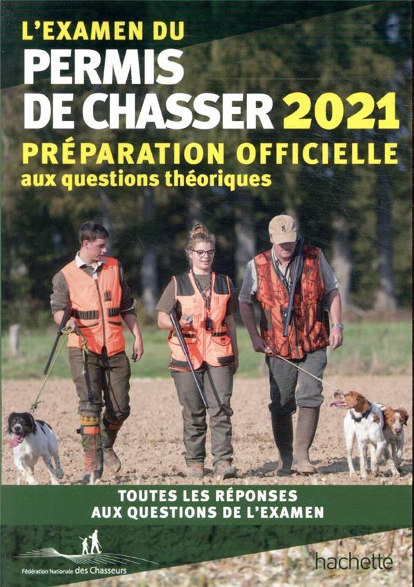L'examen du permis de chasser ; préparation officielle aux questions théoriques ; toutes les réponses aux questions de l'examen (édition 2021)