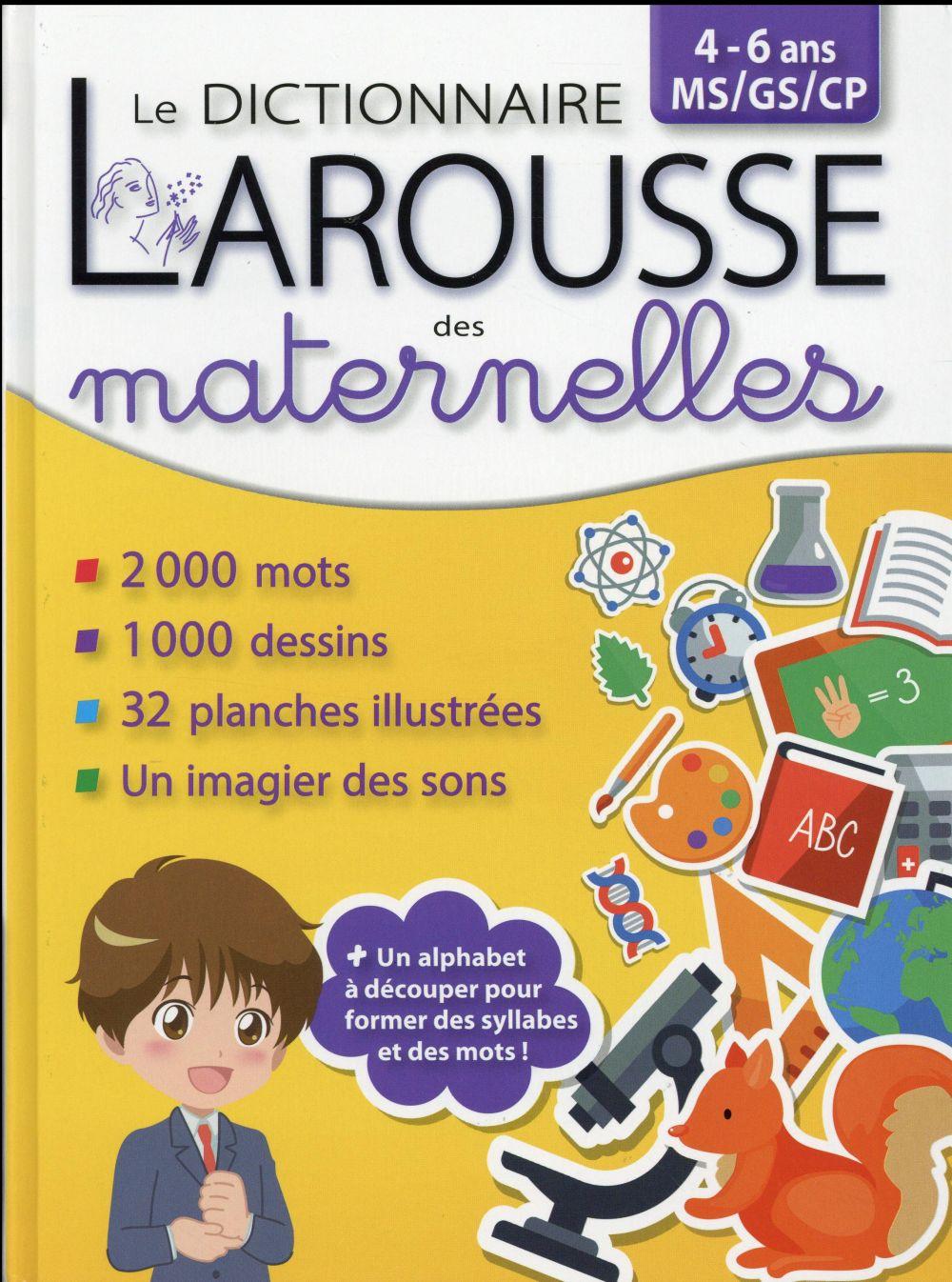 Le dictionnaire Larousse des maternelles ; 4-6 ans (édition 2016)