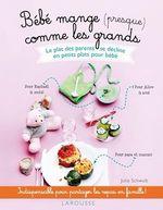 Vente Livre Numérique : Bébé mange presque comme les grands  - Julie Schwob