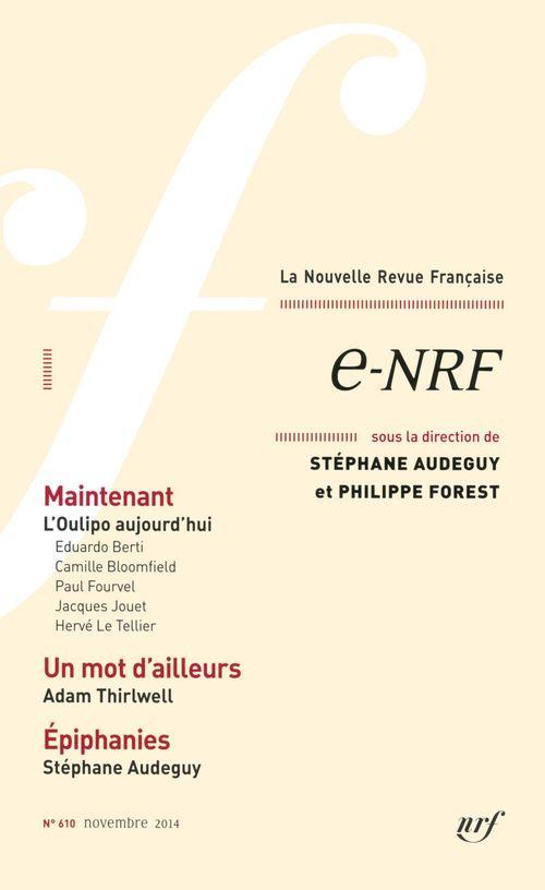 La nouvelle revue francaise T.610 ; e-NRF