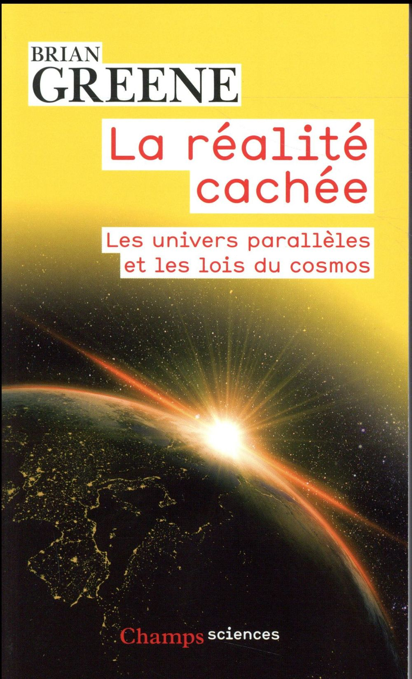 La réalité cachée ; les univers parallèles et les lois du cosmos