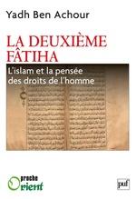 Vente EBooks : La deuxième Fatiha. L'islam et la pensée des droits de l'homme  - Yadh Ben Achour - Yahd Ben Achour