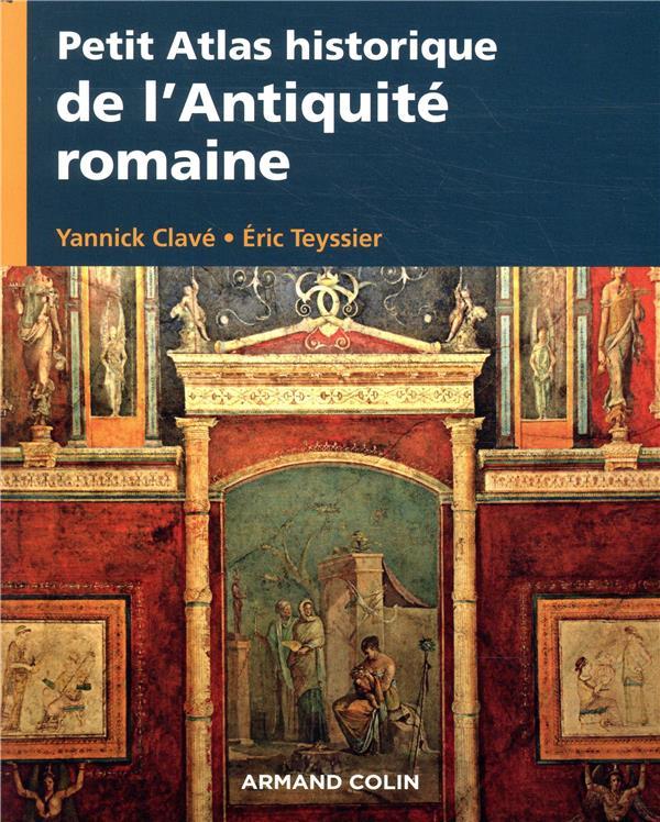 Petit atlas historique de l'Antiquité romaine ; VIIIe av. J.-C.-VIIIe après J.-C.