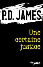 Vente Livre Numérique : Une certaine justice  - Phyllis Dorothy James - P.D. James