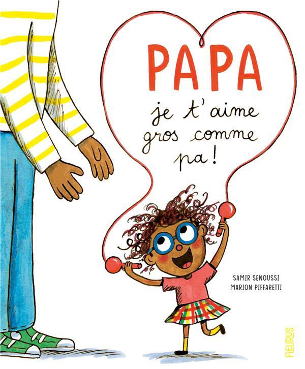 Papa, je t'aime gros comme pa !