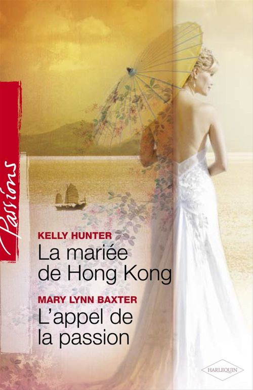 La mariée de hong kong ; l'appel de la passion