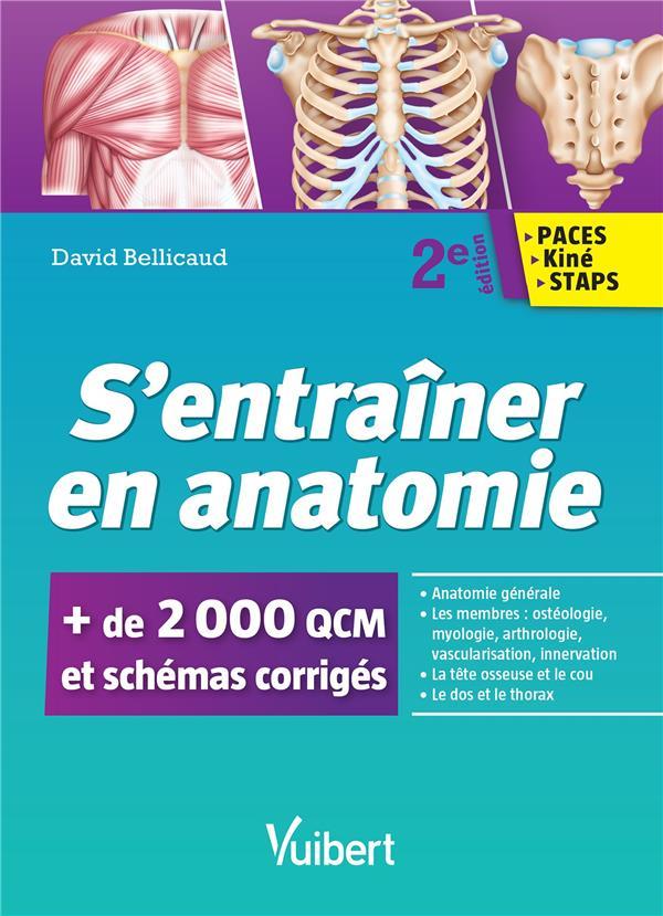 S'entraîner en anatomie ; PACES, kiné, STAPS ; + de 2000 QCM et schémas corrigés (2e édition)