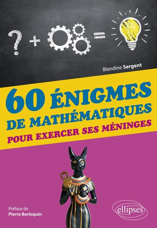 60 énigmes de mathématiques pour exercer ses méninges