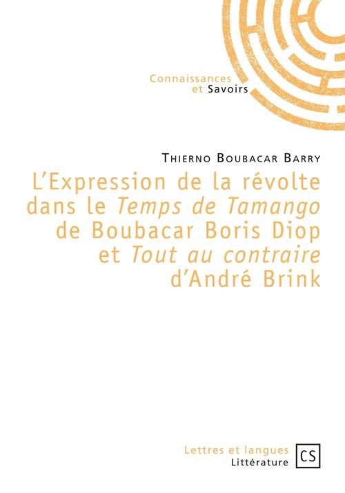 L'expression de la révolte dans le Temps de Tamango de Boubacar Boris Diop et Tout au contraire d'André Brink