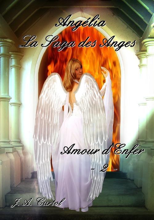 Angelia, la saga des anges t.2 ; amour d'enfer