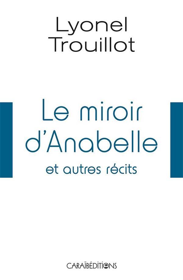 Le miroir d'Anabelle et autres récits