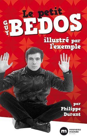 Le petit Guy Bedos illustré par l'exemple  - Philippe Durant