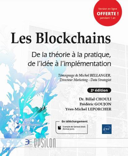 Les blockchains ; de la théorie à la pratique, de l'idée à l'implémentation (2e édition)