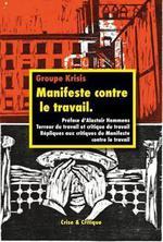 Couverture de Manifeste Contre Le Travail - Terreur Du Travail Et Critique Du Travail