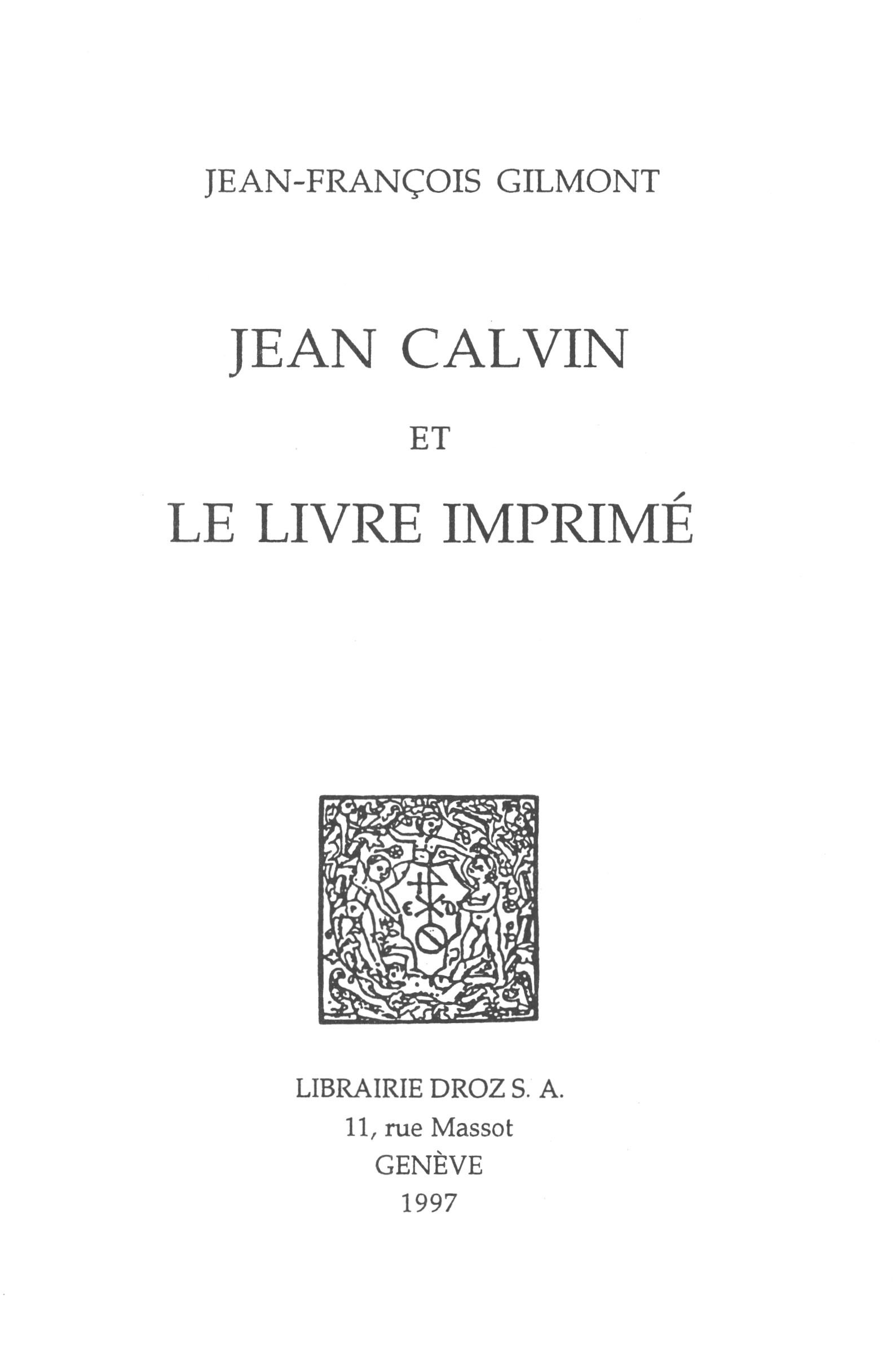 Jean Calvin et le livre imprimé  - Jean-François Gilmont