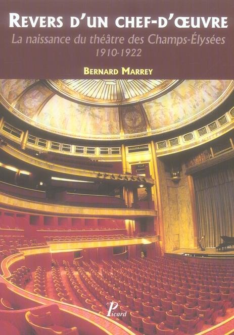 Revers d'un chef-d'oeuvre ; la naissance du théâtre des Champs-Elysées