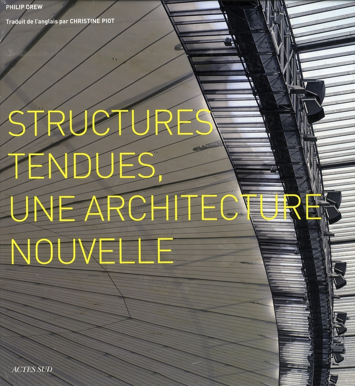 Structures Tendues, Une Architecture Nouvelle
