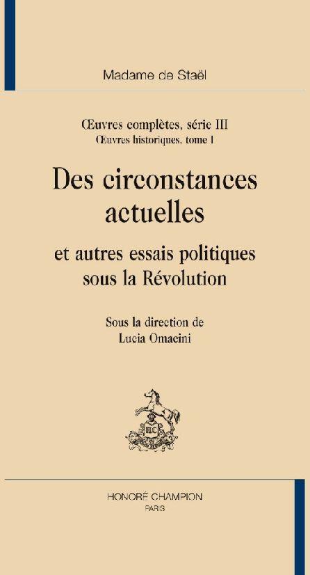 Oeuvres historiques t.1 ; des circonstances actuelles et autres essais politiques sous la révolution