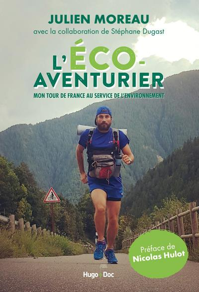 L'éco-aventurier ; mon tour de France au service de l'environnement