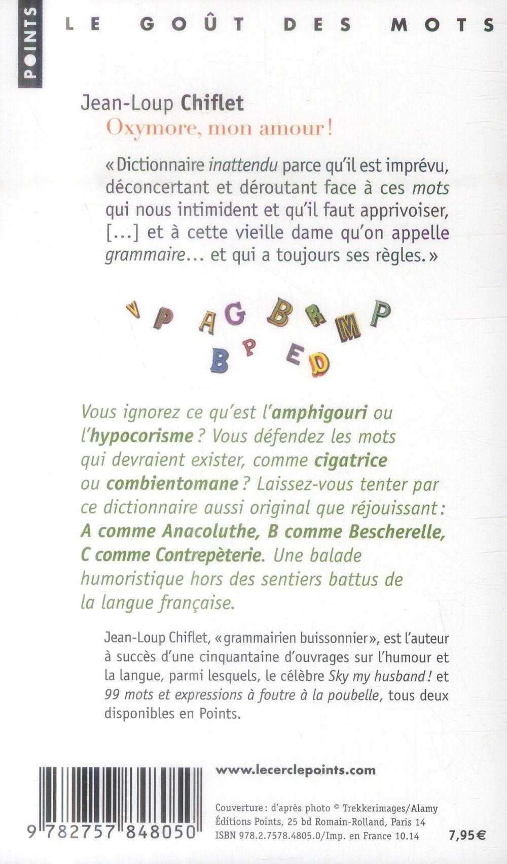 Oxymore, mon amour ! dictionnaire inattendu de la langue française