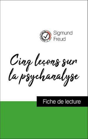 Analyse de l'oeuvre : Cinq leçons sur la psychanalyse (résumé et fiche de lecture plébiscités par les enseignants sur fichedelecture.fr)