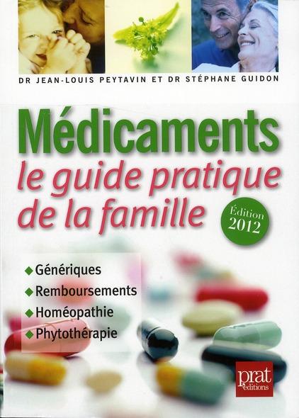 Medicaments ; Le Guide Pratique De La Famille (Edition 2012)
