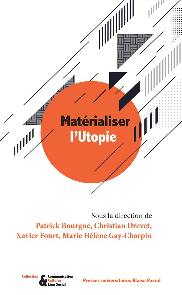 Materialiser l'utopie