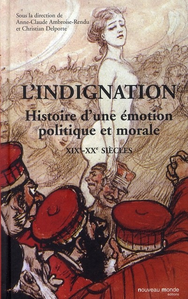 L'indignation ; histoire d'une émotion politique et morale