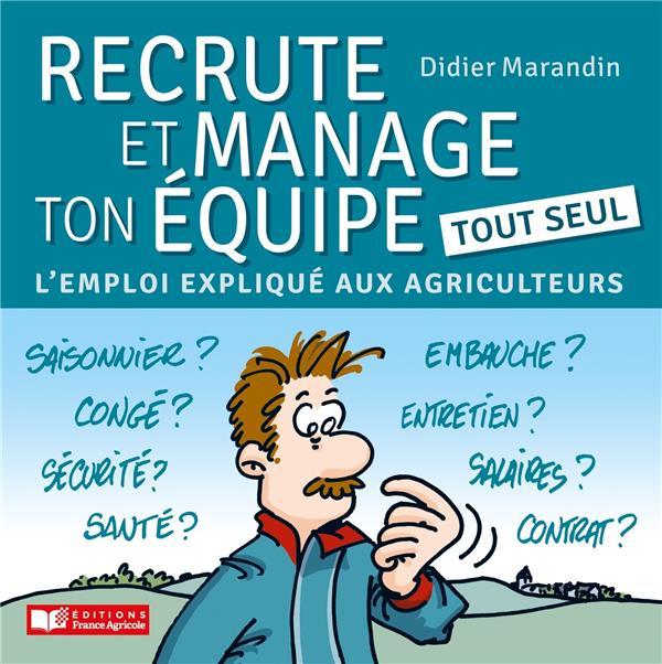 Recrute et manage ton équipe tout seul ; l'emploi expliqué aux agriculteurs