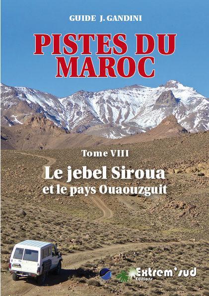 Pistes du Maroc t.8 ; le jebel Siroua et le pays Ouaouzguit