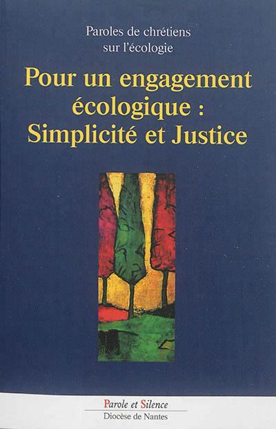 POUR UN ENGAGEMENT ECOLOGIQUE  -  SIMPLICITE ET JUSTICE