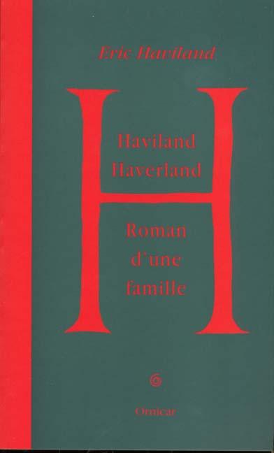 Haviland ; haverland ; roman d'une famille