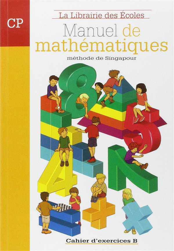 Manuel De Mathematiques ; Cp ; Methode De Singapour ; Cahier D'Exercices B