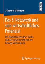 Das S-Netzwerk und sein wirtschaftliches Potenzial  - Johannes Viehmann